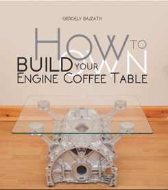 Bajzáth Gergely könyve: How To Make Your Own Engine Coffee Table